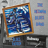 Play & Download Blues Enough by Hitman Blues Band | Napster