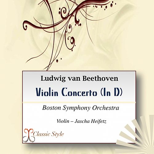 Beethoven: Violin Concerto by Boston Symphony Orchestra