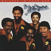 Play & Download Whisper in Your Ear by The Whispers | Napster