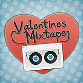 Valentines Mixtape by Various Artists