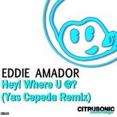 Hey! Where U At? by Eddie Amador