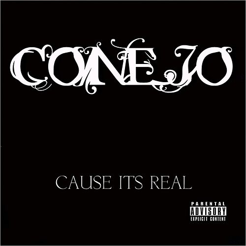 Play & Download Cause  It's Real by Conejo | Napster