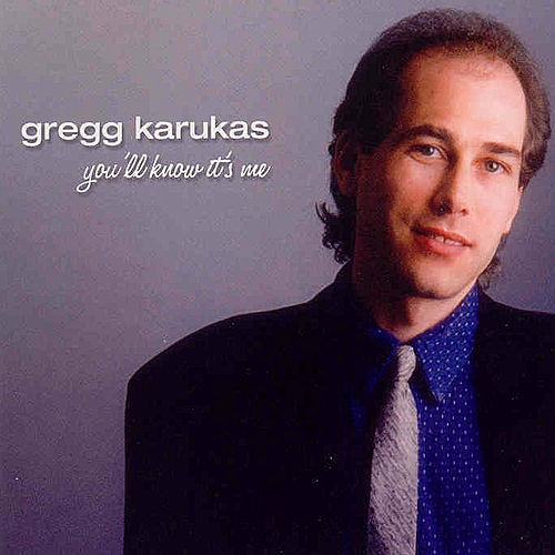 Play & Download You'll Know It's Me by Gregg Karukas | Napster