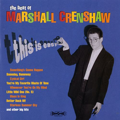 Play & Download This Is Easy: The Best Of Marshall Crenshaw by Marshall Crenshaw | Napster