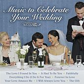 Music to Celebrate Your Wedding by Various Artists