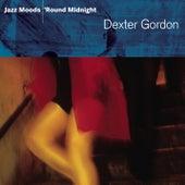 Play & Download Jazz Moods: 'Round Midnight by Dexter Gordon | Napster