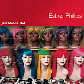 Play & Download Jazz Moods: Hot by Esther Phillips | Napster