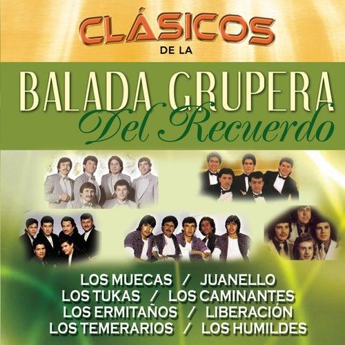 Clasicos De La Balada Grupera Del Recuerdo by Various Artists