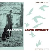 Abandon by Jason Morant