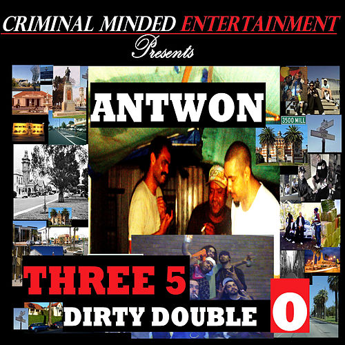 Play & Download Three5Dirty Double O by Antwon | Napster