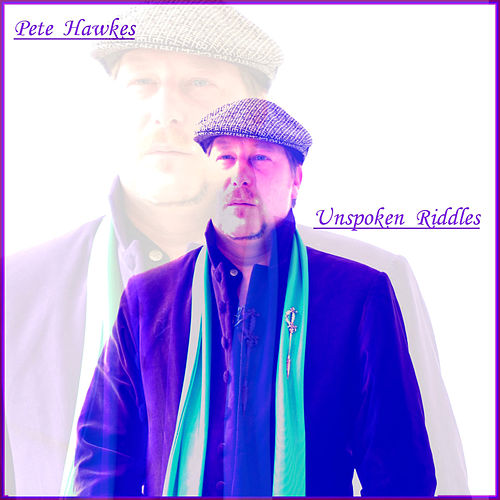 Play & Download Unspoken Riddles (Remastered) by Pete Hawkes | Napster