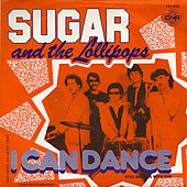 Play & Download I Can Dance by Sugar and the Lollipops | Napster