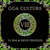 Goa Culture Vol.8 (Compiled by DJ Bim & Druckverdeler) by Various Artists