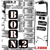 Play & Download Born.2 by Various Artists | Napster