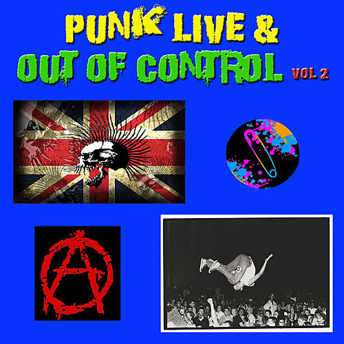 Punk Live & Out of Control, Vol 2 by Various Artists
