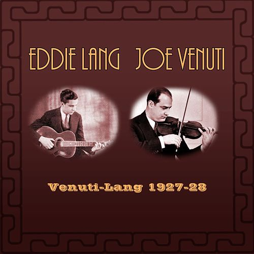 Play & Download Venuti-Lang 1927-28 by Eddie Lang | Napster