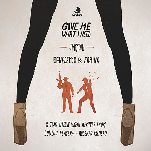 Give Me What I Need EP by Benedetto & Farina