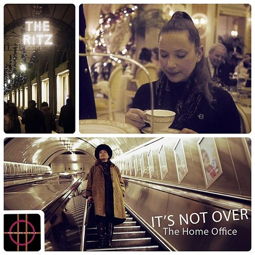 It's Not Over by The Home Office