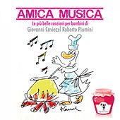 Amica musica (Le più belle canzoni per bambini) by Giovanni Caviezel