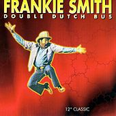 Play & Download Double Dutch Bus by Frankie Smith | Napster