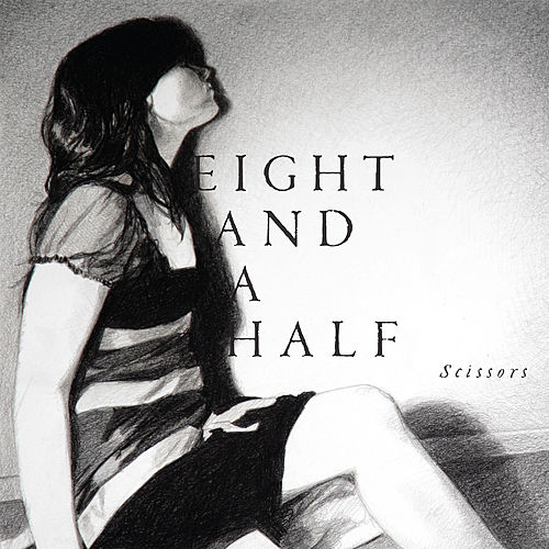Play & Download Scissors (+ Remix) by Eight And A Half | Napster