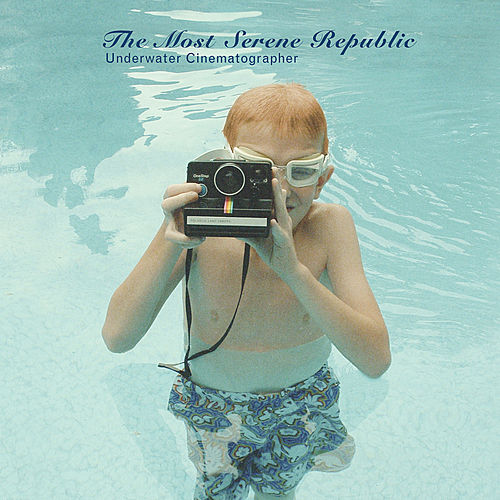 Play & Download Underwater Cinematographer by The Most Serene Republic | Napster
