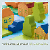 Play & Download Digital Population by The Most Serene Republic | Napster