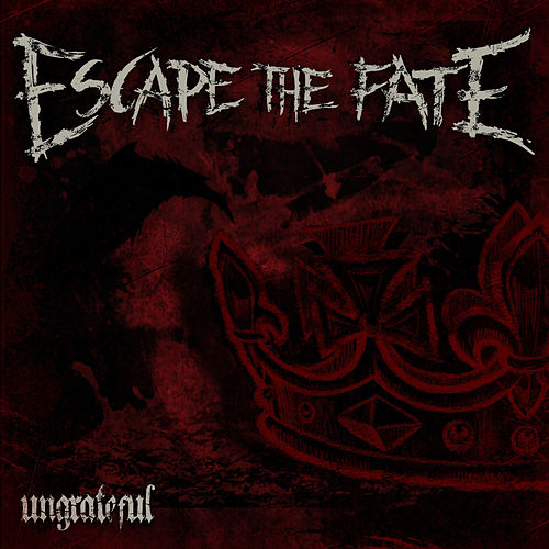 Play & Download Ungrateful by Escape The Fate | Napster