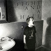 Play & Download Eight and a Half by Eight And A Half | Napster