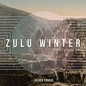 Play & Download Silver Tongue by Zulu Winter | Napster