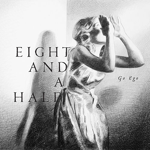 Play & Download Go Ego by Eight And A Half | Napster