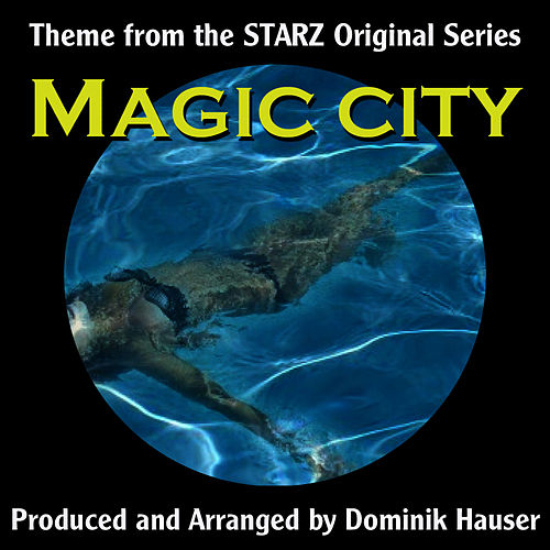 Theme (From the TV Series: Magic City) (Cover) by Dominik Hauser