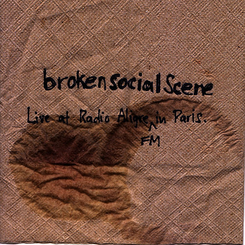 Play & Download Live at Radio Aligre FM in Paris by Broken Social Scene | Napster