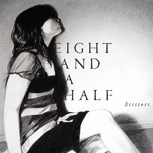 Play & Download Scissors by Eight And A Half | Napster