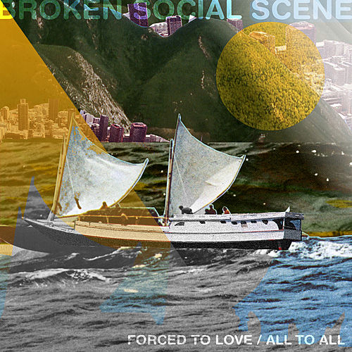 Play & Download Forced to Love / All to All by Broken Social Scene | Napster