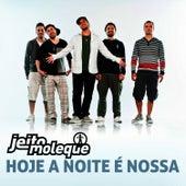 Hoje A Noite É Nossa - Single by Jeito Moleque