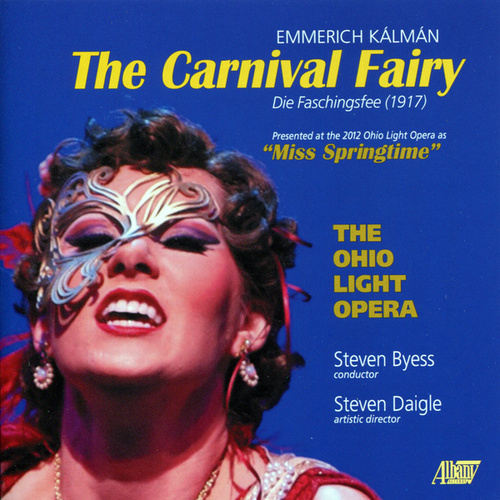 Play & Download Kálmán: The Carnival Fairy by Ohio Light Opera | Napster