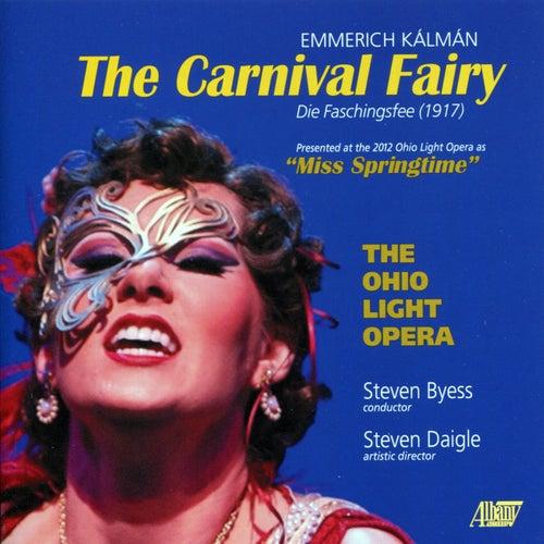 Kálmán: The Carnival Fairy by Ohio Light Opera