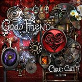 Play & Download Good Friend by Cloud Cult | Napster