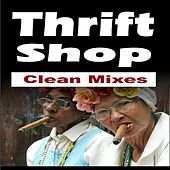 Play & Download Thrift Shop - The Clean Mixes by New Re-Mix Squad | Napster