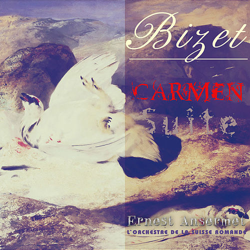 Play & Download Bizet: Carmen Suite by Ernest Ansermet | Napster