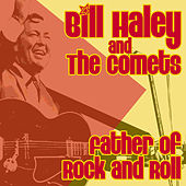 Play & Download Father Of Rock & Roll by Bill Haley & the Comets | Napster