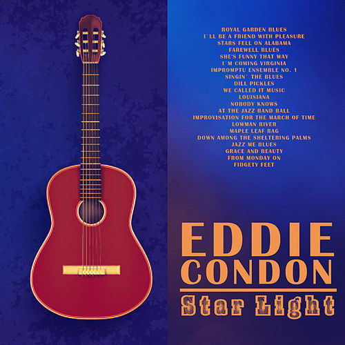 Play & Download Star Light by Eddie Condon | Napster