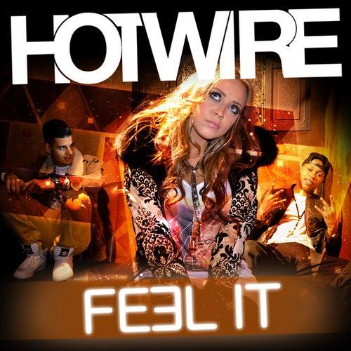 Feel It - Single by Hotwire