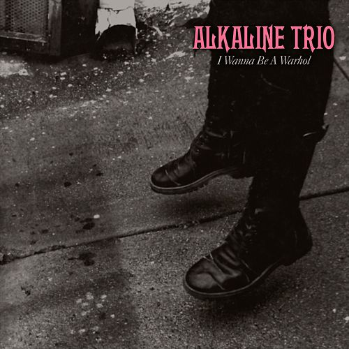 I Wanna Be A Warhol by Alkaline Trio