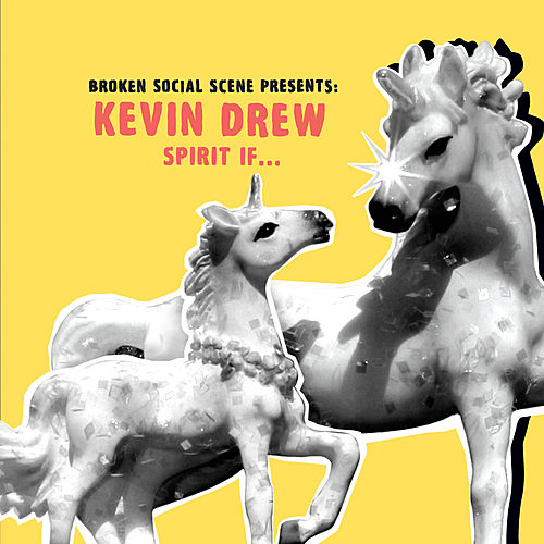 Spirit If... by Kevin Drew