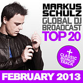Play & Download Global DJ Broadcast Top 20 - February 2013 (Including Classic Bonus Track) by Various Artists | Napster