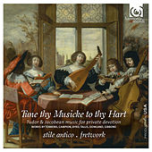 Play & Download Tune thy Musicke to thy Hart: Tudor & Jacobean music for private devotion by Various Artists | Napster