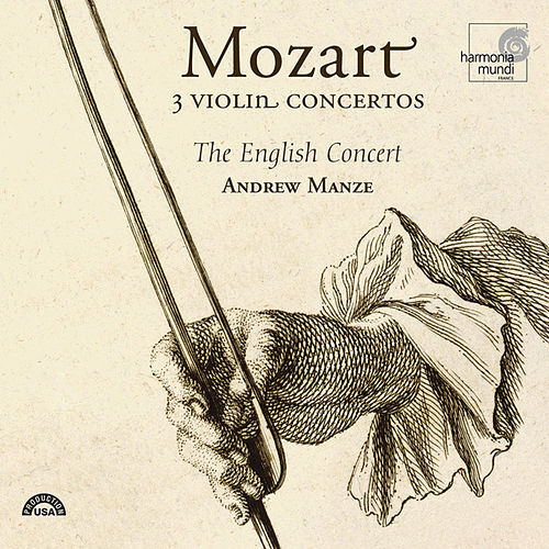 Play & Download Mozart: 3 Violin Concertos by The English Concert and Andrew Manze | Napster
