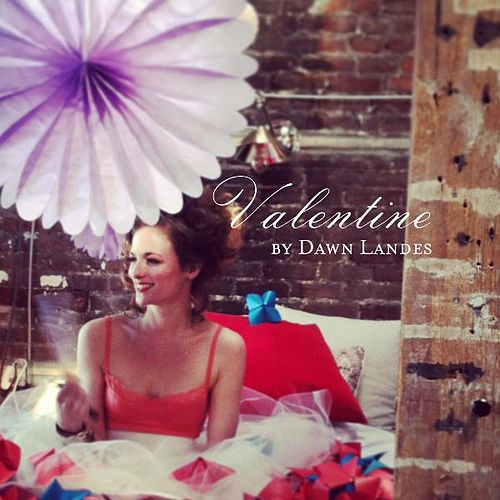 Play & Download Valentine by Dawn Landes | Napster